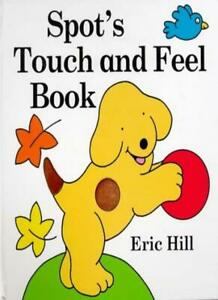 Spot's Touch and Feel Book (Spot the Dog) By Eric Hill