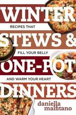 Best Ever: Winter Stews and One-Pot Dinners : Savory, Hearty, Tasty Recipes...