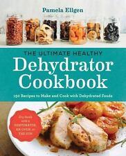 THE ULTIMATE HEALTHY DEHYDRATOR COOKBOOK - ELLGEN, PAMELA - NEW PAPERBACK BOOK