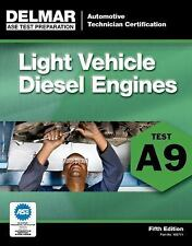 Delmar A9 ASE Auto Light Vehicle Diesel Engines Home Test Prep Exam Manual Guide