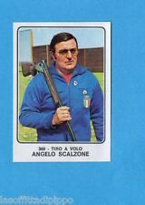 CAMPIONI dello SPORT 1973/74-Figurina n.369- SCALZONE - TIRO A VOLO -Rec