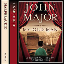 My Old Man: A Personal History of Music Hall by John Major (CD-Audio, 2012)