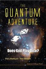 The Quantum Adventure : Does God Play Dice? by Alex Montwill and Ann Breslin...