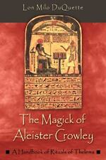 The Magick of Aleister Crowley: A Handbook of the Rituals of Thelema (Paperback