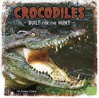 NEW Crocodiles: Built for the Hunt (Predator Profiles) by Tammy Gagne