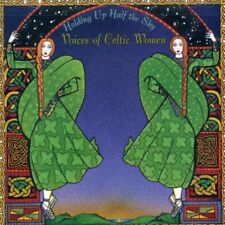 Holding Up Half the Sky Voices of Celtic Women [CD]