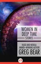Women in Deep Time by Greg Bear (2014, Paperback)