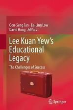Lee Kuan Yew's Educational Legacy : The Challenges of Success: By Tan, Oon-Se...