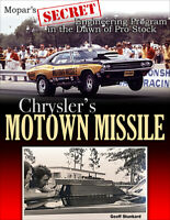 Chrysler's MOTOWN MISSILE: Mopar's Secret Pro Stock Engineer Program Book~NEW HC