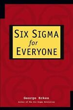 Six Sigma for Everyone by George Eckes (2003, Paperback)
