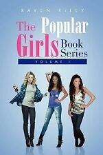 The Popular Girls Book Series : Volume I by Raven Riley (2011, Paperback)