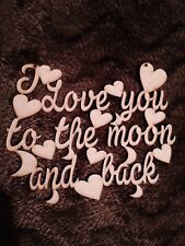 i love you to the moon and back - Mdf Plaque Blank 3 Mm Thick
