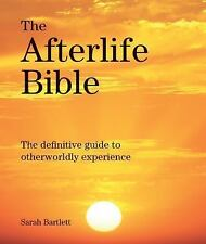 The Afterlife Bible: The Definitive Guide to Otherwordly Experience Subject Bib