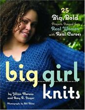 Big Girl Knits: 25 Big, Bold Projects Shaped for Real Women with Real Curves,Ji