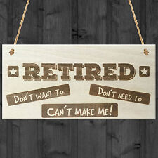Retired Can't Make Me Novelty Wooden Hanging Plaque Retirement Gift Funny Sign