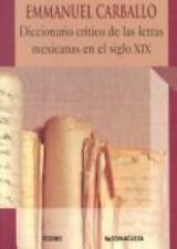 Diccionario critico de las letras Mexicanas en el siglo XIX/ Critical -ExLibrary