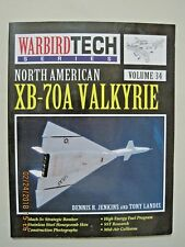 WarbirdTech: North American XB-70A Valkyrie Vol. 34 by Dennis R. Jenkins and Ton