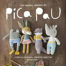 Animal Friends of Pica Pau : Gather All 20 Colorful Amigurumi Animal...
