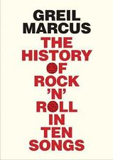 The History of Rock 'n' Roll in Ten Songs by Marcus, Greil