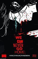 WE CAN NEVER GO HOME #5 1st print BLACKMASK COMIC 2015 KILDON ROSENBERG HOOD NM