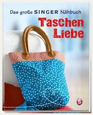 Das große SINGER Nähbuch Taschen-Liebe von Rabea Rauer und Yvonne Reidelbach (20