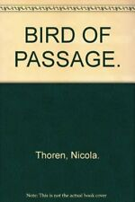 BIRD OF PASSAGE.-Nicola. Thoren