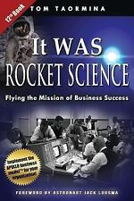 It Was Rocket Science: Flying the Mission of Business Success