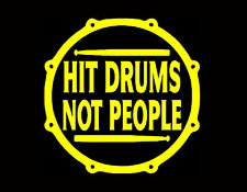 """HIT DRUMS NOT PEOPLE VINYL DECAL 5X5"""" YELLOW DRUMMER PERCUSSION CYMBALS STICKS"""