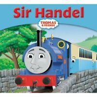 Thomas The Tank Engine and Friends Story Library: SIR HANDEL - Book 13 - NEW