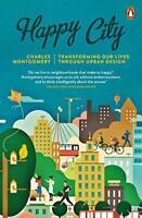 Happy City transformiert Our Lives Through Städtische Design von Montgomery,