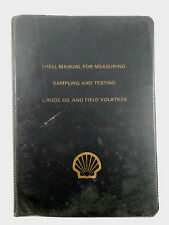 1978 SHELL OIL COMPANY Crude Oil Testing MANUAL Sampling Field Volatiles Measure