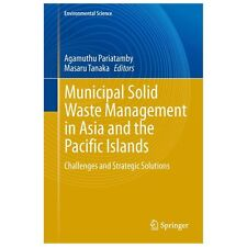 Municipal Solid Waste Management in Asia and the Pacific Islands : Challenges...