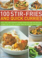 100 Stir-fries and Quick Curries: Spicy and Aromatic Dishes from Asia and the ,