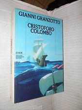 CRISTOFORO COLOMBO Gianni Granzotto Mondadori 1984 Prima edizione libro storia