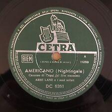 """RARE 78RPM 10"""" CETRA ABBE LANE E I SOLISTI AMERICANO (NIGHTINGALE) / ROMA BELLA"""