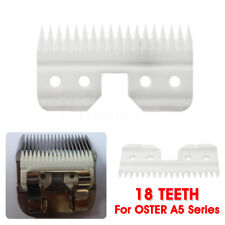 18 Teeth Ceramic Clipper Trimmer Detachable Blades Cutter For OSTER A5 Series э