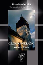 Lyrik-Klassiker Glockenklang Wilhelm Raabe 50 zeitlose Gedichte MWV-Verlag 2017
