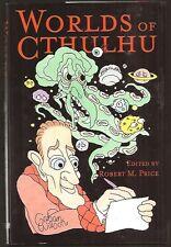 WORLDS OF CTHULHU ed Robert M. Price. GAHAN WILSON, TIM KIRK, Darrell Schweitzer