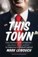 This Town: Two Parties and a Funeral-Plus, Plenty of Valet Parking!-in America's