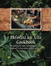Ho'oulu ka 'Ulu Cookbook: Breadfruit tips, techniques, and Hawai'i's favorite…