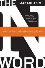 The N Word: Who Can Say It, Who Shouldn't, and Why (Paperback or Softback)