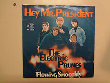 """ELECTRIC PRUNES:Hey Mr. President 2:47-Flowing Smoothly 3:03-Germany 7"""" 69 PSL"""