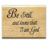 Be Still and Know that I am God - mounted rubber stamp Christian bible verse #16