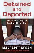 Detained and Deported: Stories of Immigrant Families Under Fire-ExLibrary