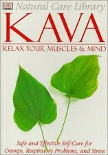 Kava : Safe and Effective Self-Care for Cramps, Respiratory Problems, and...