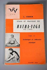 Etude et Pratique du Hatha-Yoga, L Ferrer Vol.3, 1959, Vintage Paperback