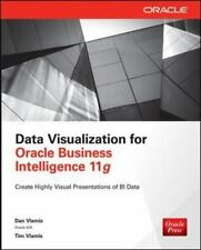 Data Visualization for Oracle Business Intelligence 11g by Tim Vlamis and Dan...