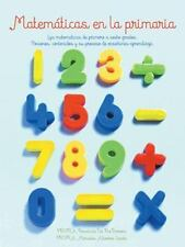 Matematicas en la Primaria : Las Matematicas de Primero a Sexto Grados....