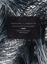 Paradigms in Computing : Making, Machines, and Models for Design Agency in...