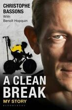 A Clean Break: My Story by Christophe Bassons, BenoIt Hopquin (Hardback, 2014)